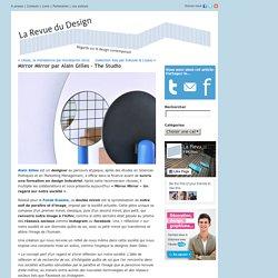 Mirror Mirror par Alain Gilles – The Studio