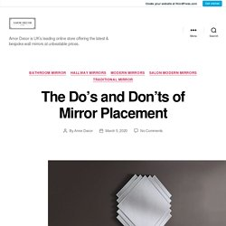 The Do's and Don'ts of Mirror Placement – Amor Decor