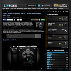 Sony NEX-7 high-end APS-C mirrorless camera first look: Digital Photography Review