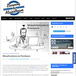 Misadventures in Freelance - Escaping The Mainstream