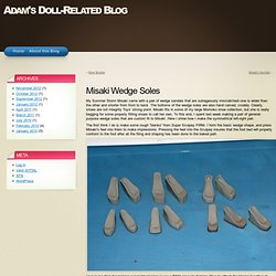 Misaki Wedge Soles « Adam's Doll-Related Blog