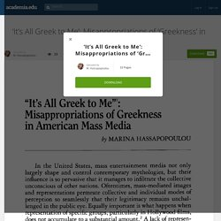 'It's All Greek to Me': Misappropriations of 'Greekness' in American Mass-Media