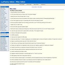 Misc Jokes : 101 Ways To Annoy People