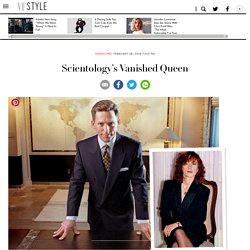 Read Why Shelly Miscavige, Once Scientology's Queen, Was Dethroned by Her Husband David