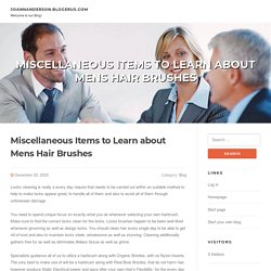 Miscellaneous Items to Learn about Mens Hair Brushes