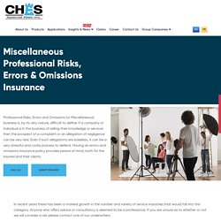 Miscellaneous Professional Risks Policy, Errors and Omissions Insurance