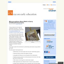 Misconceptions About Math in Early Childhood Classrooms