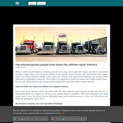Top misconceptions people have about the collision repair industry - BDM TRUCKS - Auto Body Repair