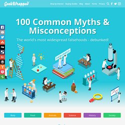 100 Common Myths & Misconceptions