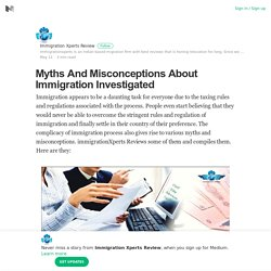 Myths And Misconceptions About Immigration Investigated
