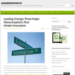Leading Change: Three Major Misconceptions That Hinder Innovation