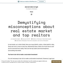 Demystifying misconceptions about real estate market and top realtors – manjindersingh