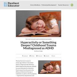 Misdiagnosing Adverse Childhood Trauma as ADHD