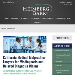 Misdiagnosis & Delayed Diagnosis of Cancer, Heart Attack, Spine Injury Claims in California