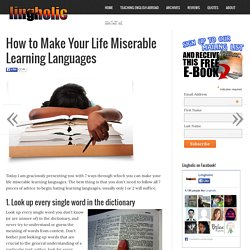 How to Make Your Life Miserable Learning Languages