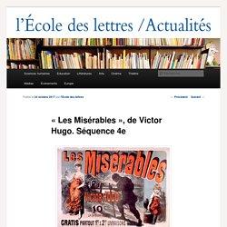 « Les Misérables », de Victor Hugo. Séquence 4e - Les actualités de l'École des lettresLes actualités de l'École des lettres