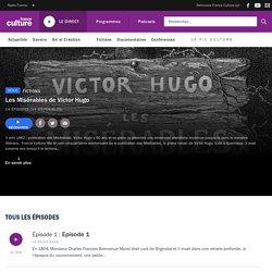 Les Misérables de Victor Hugo – série de podcasts à écouter – France Culture