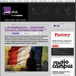 « LES MISÉRABLES » : QUESTIONS SOCIALES, HISTOIRE D'UNE ÂME