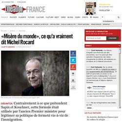 «Misère du monde», ce qu'a vraiment dit Michel Rocard