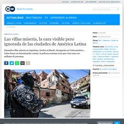 Las villas miseria, la cara visible pero ignorada de las ciudades de América Latina