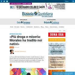 «Più droga e miseria: Morales ha tradito noi nativi» - La Nuova Bussola Quotidiana