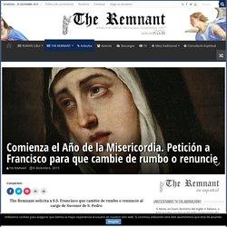 Comienza el Año de la Misericordia. Petición a Francisco para que cambie de rumbo o renuncie
