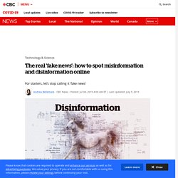The real 'fake news': how to spot misinformation and disinformation online