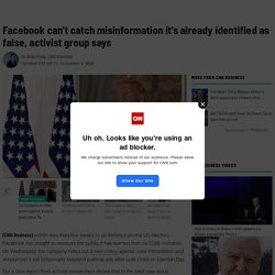 Facebook can't catch misinformation it's already identified as false, activist group says