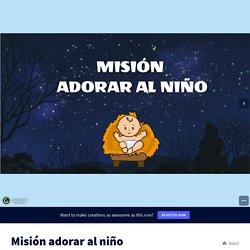 Misión adorar al niño by elisa.casillas90 on Genially