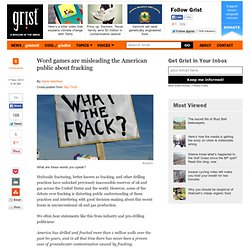 Word games are misleading the American public about fracking