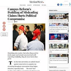 Campus Reform's Peddling of Misleading Claims Hurts Political Compromise