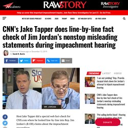 CNN's Jake Tapper does line-by-line fact check of Jim Jordan's nonstop misleading statements during impeachment hearing