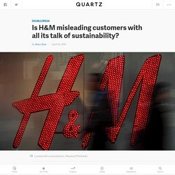 Is H&M misleading customers with all its talk of sustainability? — Quartz