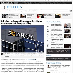 Solyndra employees: Company suffered from mismanagement, heavy spending