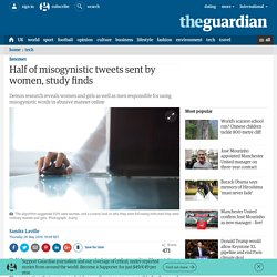 Half of misogynistic tweets sent by women, study finds