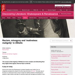 Racism, misogyny and 'motiveless malignity' in Othello