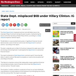 State Dept. misplaced $6B under Hillary Clinton: IG report