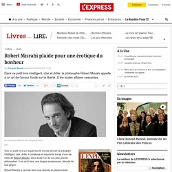 Robert Misrahi plaide pour une érotique du bonheur