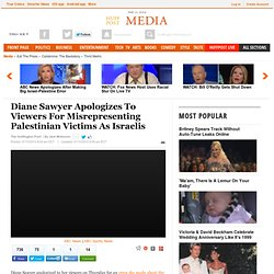 Diane Sawyer Apologizes To Viewers For Misrepresenting Palestinian Victims As Israelis