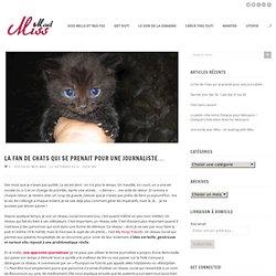 La fan de chats qui se prenait pour une journaliste…