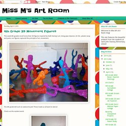 Miss M's Art Room: 4th Grade 3D Movement Figures