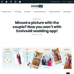 Now you won't miss picture with EvolveAR Wedding App!