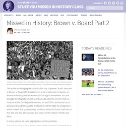 Missed in History: Brown v. Board Part 2