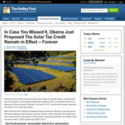 In Case You Missed It, Obama Just Proposed The Solar Tax Credit Remain in Effect
