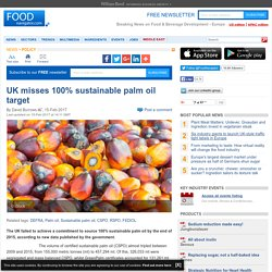 UK misses 100% sustainable palm oil target