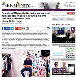 Missguided founder Nitin Passi is taking on big retail names