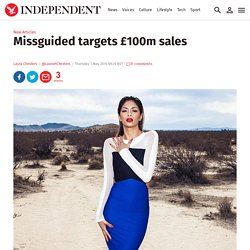 Missguided targets £100m sales - New Articles - The Independent