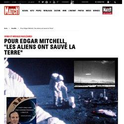 """OVNIS et missiles nucléaires - Pour Edgar Mitchell, """"les aliens ont sauvé la Terre"""""""