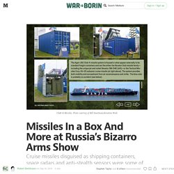 Missiles In a Box And More at Russia's Bizarro Arms Show — War Is Boring