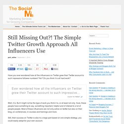 Still Missing Out?! The Simple Twitter Growth Approach All Influencers Use